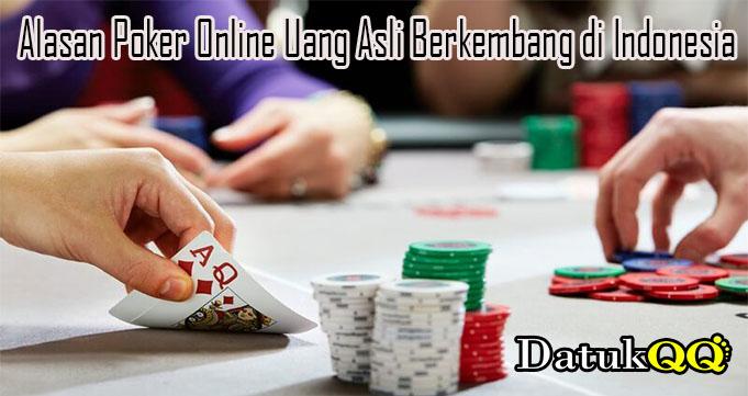 Alasan Poker Online Uang Asli Berkembang di Indonesia