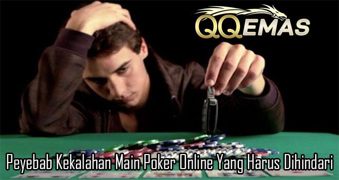 Peyebab Kekalahan Main Poker Online Yang Harus Dihindari
