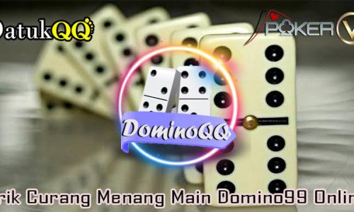 Trik Curang Menang Main Domino99 Online